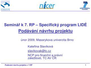 Seminář k 7. RP – Specifický program LIDÉ Podávání návrhu projektu