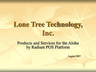 Lone Tree Technology, Inc.