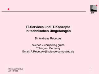 IT-Services und IT-Konzepte  in technischen Umgebungen Dr. Andreas Rebetzky