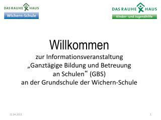"""Willkommen zur Informationsveranstaltung """"Ganztägige Bildung und Betreuung  an Schulen """"  (GBS)"""