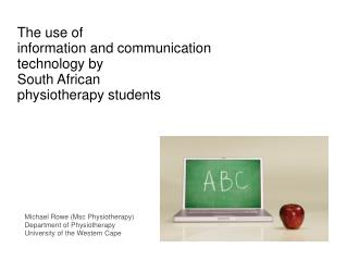 The use of information and communication technology by South African physiotherapy students