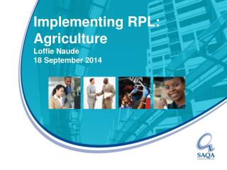 Implementing RPL: Agriculture Loffie Naude 18 September  2014