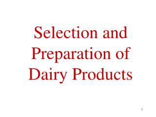 Selection and Preparation of Dairy Products