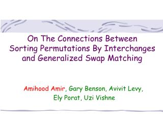 On The Connections Between Sorting Permutations By Interchanges and Generalized Swap Matching