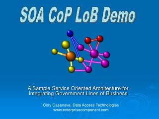 A Sample Service Oriented Architecture for Integrating Government Lines of Business