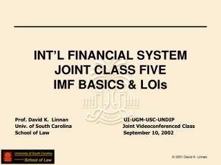 INT'L FINANCIAL SYSTEM  JOINT CLASS FIVE IMF BASICS & LOIs
