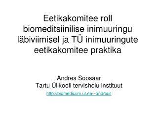 Andres Soosaar Tartu Ülikooli tervishoiu instituut biomedicum.ut.ee/~andress