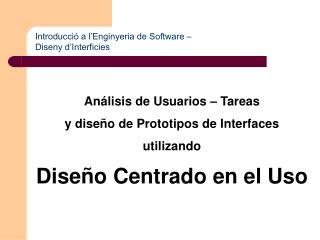 Análisis de Usuarios – Tareas y diseño de Prototipos de Interfaces utilizando