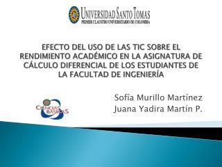 Sofía Murillo Martínez Juana Yadira Martín P.