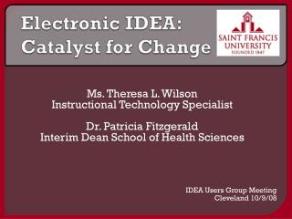 Electronic IDEA: Catalyst for Change
