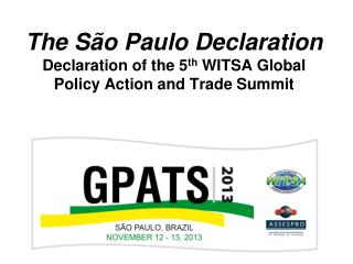 The São Paulo  Declaration Declaration of the 5 th  WITSA Global Policy Action and Trade Summit