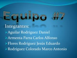 Equipo  #7