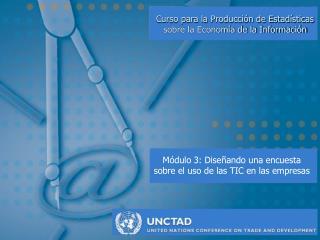 Módulo 3:  Diseñando una encuesta sobre el uso de las TIC en las empresas