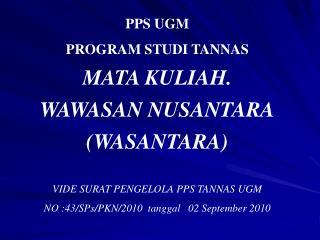 PPS UGM PROGRAM STUDI TANNAS MATA KULIAH.  WAWASAN NUSANTARA (WASANTARA)