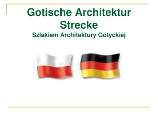 Gotische Architektur Strecke Szlakiem Architektury Gotyckiej