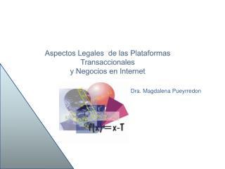 Aspectos Legales  de las Plataformas   Transaccionales  y Negocios en Internet
