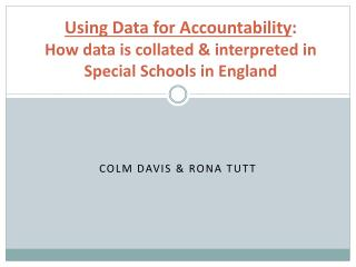 Using Data for Accountability : How data is collated & interpreted in  Special Schools in England