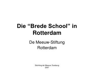 """Die """"Brede School"""" in Rotterdam"""