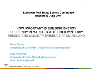 Franz  Fuerst University  of Cambridge, Department of  Land Economy Elias Oikarinen