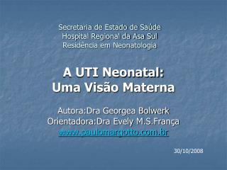 Secretaria de Estado de Saúde  Hospital Regional da Asa Sul Residência em Neonatologia
