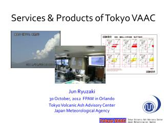 Services & Products of Tokyo VAAC