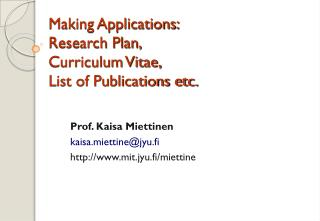 Making Applications: Research Plan,  Curriculum Vitae,  List of Publications etc.