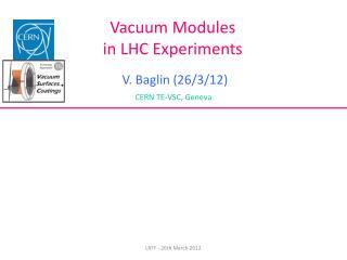 Vacuum Modules  in LHC Experiments