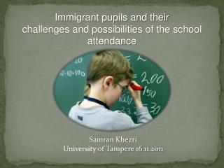 Samran Khezri University  of Tampere 16.11.2011
