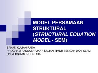 MODEL PERSAMAAN STRUKTURAL ( STRUCTURAL EQUATION MODEL  - SEM)
