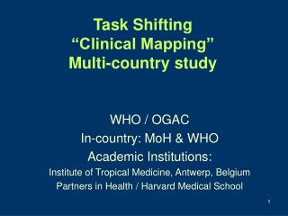 WHO / OGAC In-country: MoH & WHO Academic Institutions: