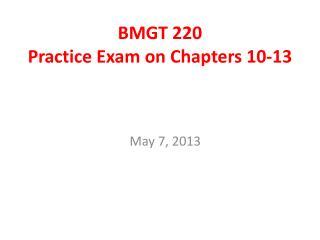BMGT 220 Practice Exam on Chapters 10-13