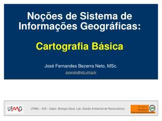 Noções de Sistema de Informações Geográficas: Cartografia Básica