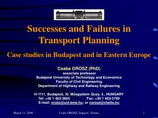 Successes and Failures  in  Transport Planning Case studies in Budapest and in Eastern Europe