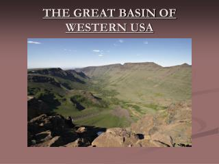 THE GREAT BASIN  OF WESTERN USA