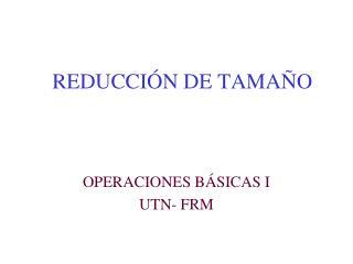 REDUCCIÓN DE TAMAÑO