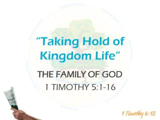 """Taking Hold of Kingdom Life"""