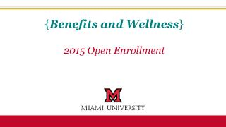 { Benefits and Wellness } 2015 Open Enrollment