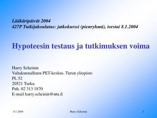 Lääkäripäivät 2004 427P Tutkijakoulutus: jatkokurssi (pienryhmä), torstai 8.1.2004