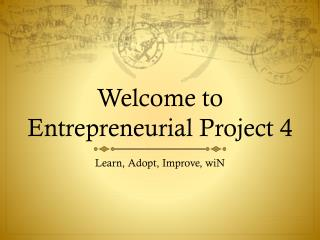 Welcome to Entrepreneurial Project 4