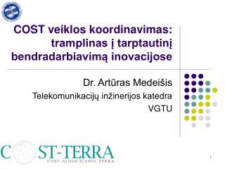 COST veiklos koordinavimas: tramplinas į tarptautinį bendradarbiavimą inovacijose