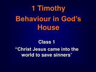 1 Timothy Behaviour in God's House