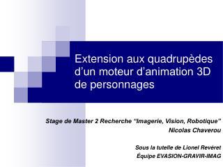 Extension aux quadrupèdes d'un moteur d'animation 3D de personnages