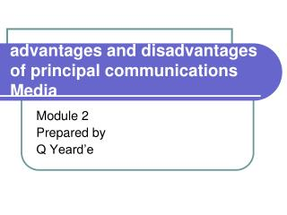 advantages and disadvantages of principal communications Media