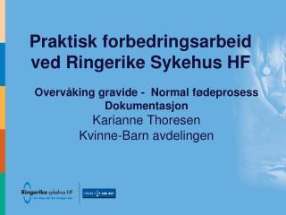 Praktisk forbedringsarbeid ved Ringerike Sykehus HF