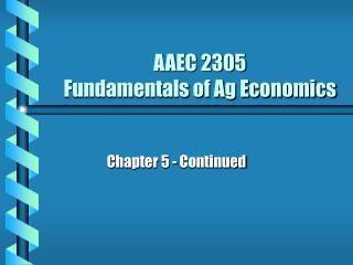 AAEC 2305 Fundamentals of Ag Economics