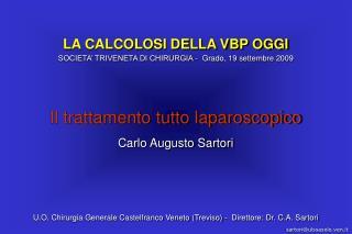 LA CALCOLOSI DELLA VBP OGGI SOCIETA' TRIVENETA DI CHIRURGIA -  Grado, 19 settembre 2009
