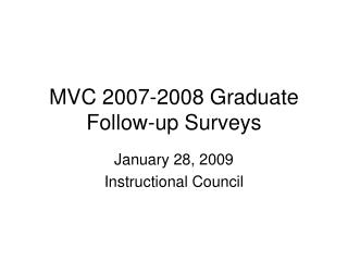 MVC 2007-2008 Graduate Follow-up Surveys