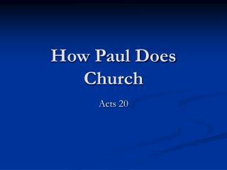 How Paul Does Church