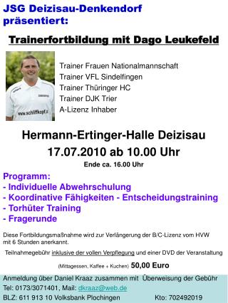 Programm: - Individuelle Abwehrschulung - Koordinative Fähigkeiten - Entscheidungstraining