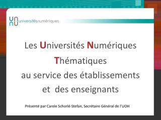 Les  U niversités  N umériques  T hématiques  au service des établissements et  des enseignants